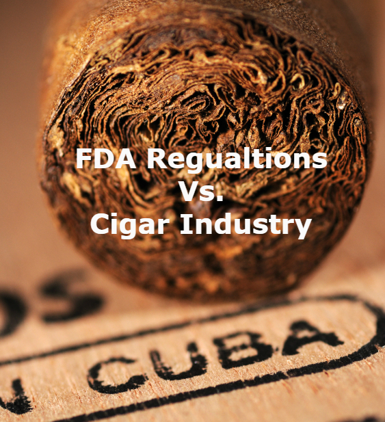FDA Regulations vs Cigar Industry